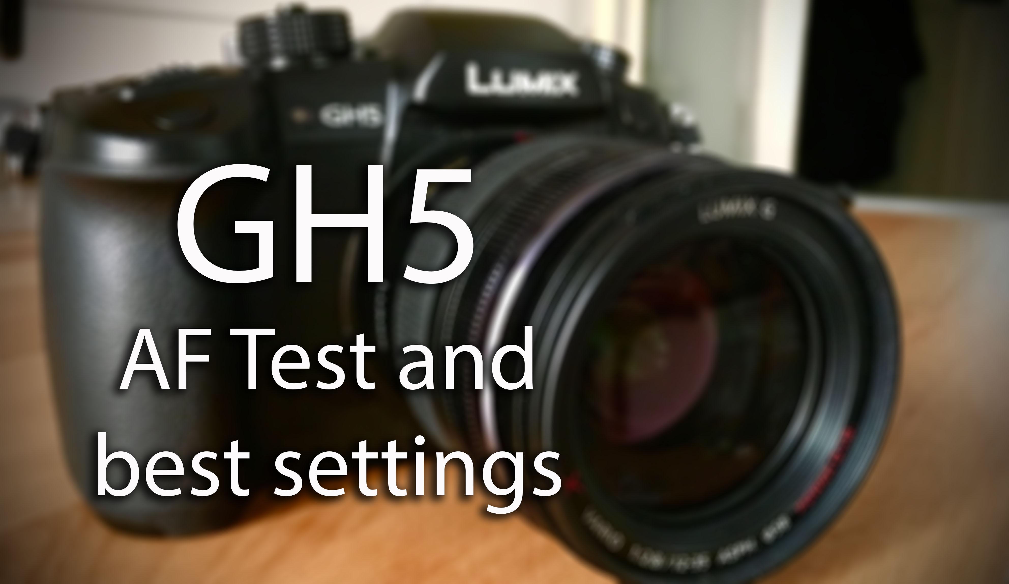 GH5 Autofocus Test