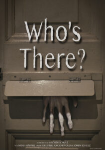 """Poster for Horror Short """"Who's there?"""" directed by Soeren Schulz"""