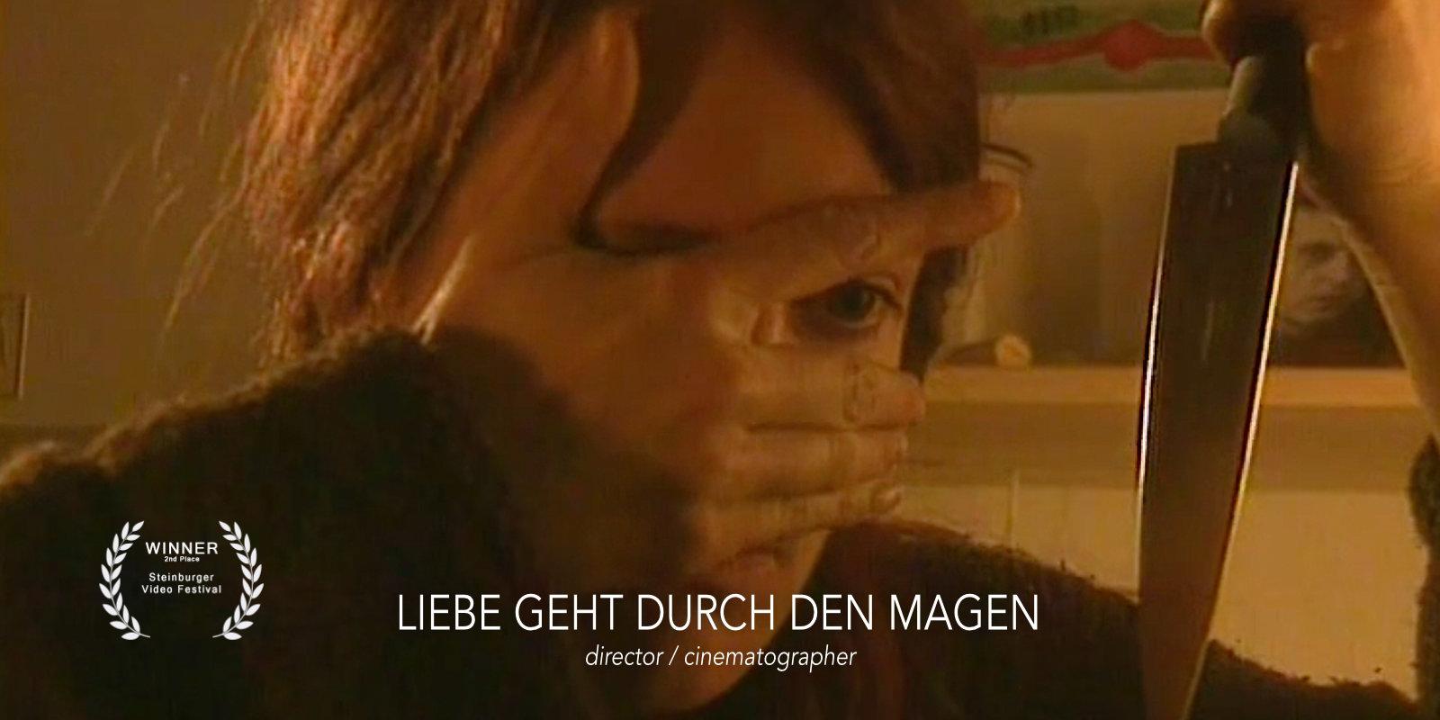 Liebe geht durch den Magen - Regie und Kamera / Cinematography and directed by Sören Schulz
